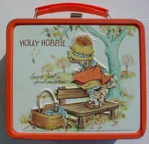 I recall my childhood lunchbox.  I think I had a Holly Hobbie one, and maybe a Peanuts one.
