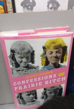 photo of book, confessions of a prairie bitch