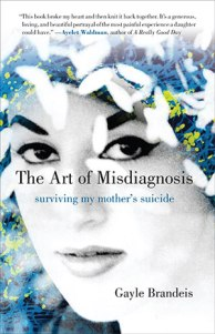 The Art of Misdiagnosis by Gayle Brandeis