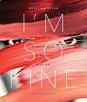 Cover of book: I'm So Fine by Khadijah Queen